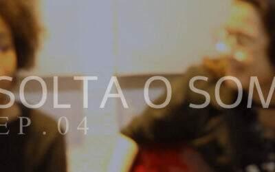 Solta o Som | Ep. 04- Ana Alice & Leyse- O Sol ( Jota Quest cover)